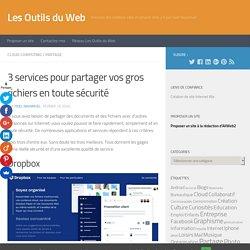 #Partage fichiers volumineux-3 services pour partager vos gros fichiers en toute sécurité