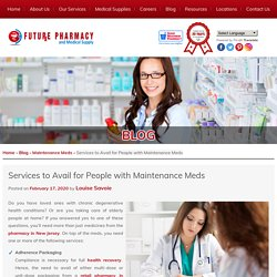 Services to Avail for People with Maintenance Meds