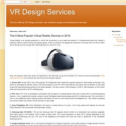 VR Design Services: The 5 Most Popular Virtual Reality Devices in 2016