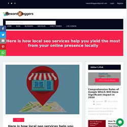 Here is how local seo services help you yield the most from your online presence locally