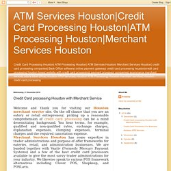Merchant Services Houston: Credit Card processing Houston with Merchant Service