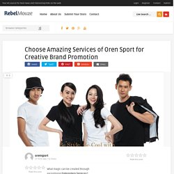 Choose Amazing Services of Oren Sport for Creative Brand Promotion
