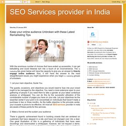 SEO Services provider in India: Keep your online audience Unbroken with these Latest Remarketing Tips