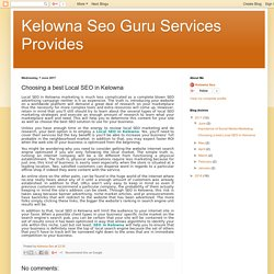 Kelowna Seo Guru Services Provides: Choosing a best Local SEO in Kelowna