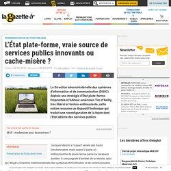 L'État plate-forme, vraie source de services publics innovants ou cache-misère