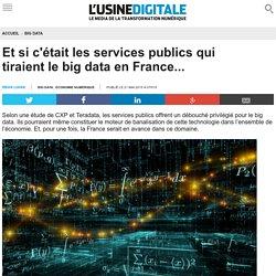 Et si c'était les services publics qui tiraient le big data en France...