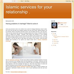Islamic services for your relationship .: Having problems in marriage? Want to solve it