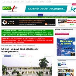 Le Mali : un pays sans services de renseignements Mali Bamako