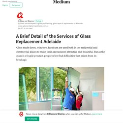 A Brief Detail of the Services of Glass Replacement Adelaide