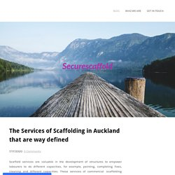 The Services of Scaffolding in Auckland that are waydefined