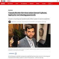 Canada Border Services seizes lawyer's phone, laptop for not sharing passwords