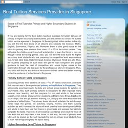 Scope to Find Tutors for Primary and Higher Secondary Students in Singapore