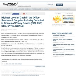 Highest Level of Cash in the Office Services & Supplies Industry Detected in Shares of Pitney Bowes (PBI, MLHR, SYKE, SCS, AVY)
