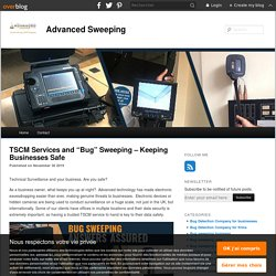 """TSCM Services and """"Bug"""" Sweeping – Keeping Businesses Safe"""