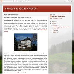 services de toiture Québec: Réparation de toiture : Rien d'une tâche facile