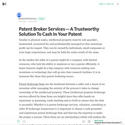 Patent Broker Services — A Trustworthy Solution To Cash In Your Patent