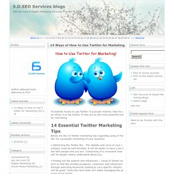 S.D.SEO Services blogs 14 Ways of How to Use Twitter for Marketing