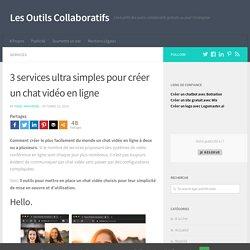 3 services ultra simples pour créer un chat vidéo en ligne