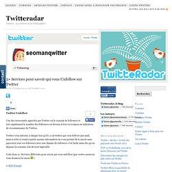 3+ Services pour savoir qui vous Unfollow sur Twitter