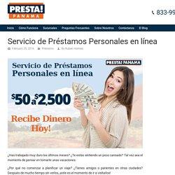 Servicio de Préstamos Personales en línea - Presta Panamá El Blog