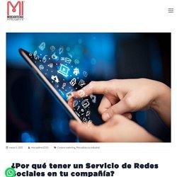 ✔️ ¿Por qué tener un Servicio de Redes Sociales en tu compañía?