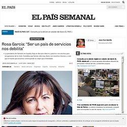 """Rosa García: """"Ser un país de servicios nos debilita"""""""