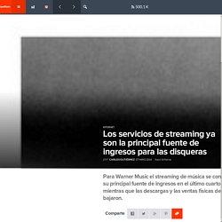 Los servicios de streaming ya son la principal fuente de ingresos para las disqueras