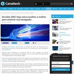 Servidor DNS: Veja como escolher o melhor para acelerar sua navegação - Internet