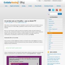 Un servidor web con VirtualBox - usar un cliente FTP - Blog Evidalia Hosting