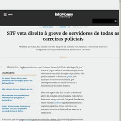 STF veta direito à greve de servidores de todas as carreiras policiais