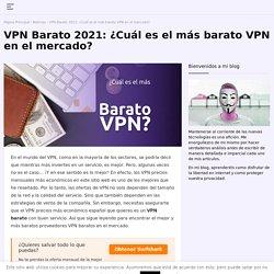 5 mejores servidores VPN baratos de 2021: ¡No sacrifiques tu privacidad!