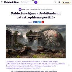 Pablo Servigne : « Je défends un catastrophisme positif »