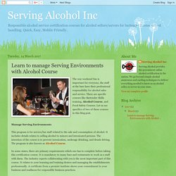Serving Alcohol Inc: Learn to manage Serving Environments with Alcohol Course