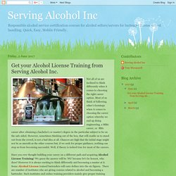 Serving Alcohol Inc: Get your Alcohol License Training from Serving Alcohol Inc.
