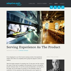 Serving Experience As The Product