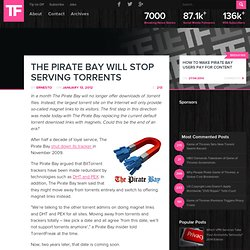 The Pirate Bay Will Stop Serving Torrents