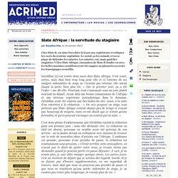 Slate Afrique : la servitude du stagiaire
