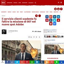 il servizio clienti scadente fa fallire la missione di 007 nel nuovo spot Adobe Robadagrafici.net