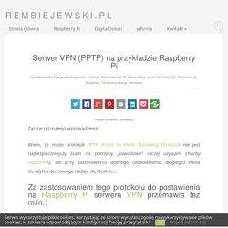 Serwer VPN (PPTP) na przykładzie Raspberry Pi