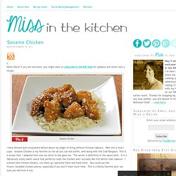 Sesame Chicken – Miss in the Kitchen