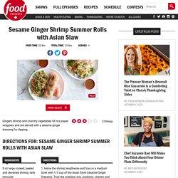 Sesame Ginger Shrimp Summer Rolls with Asian Slaw Recipes