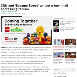 CNN and 'Sesame Street' to host a town hall addressing racism