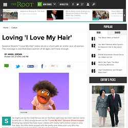 Why Sesame Street's 'I Love My Hair' Video Matters