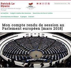 Mon compte rendu de session au Parlement européen [mars 2018]