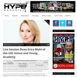 Live Session Dean Erica Muhl of the USC Iovine and Young Academy – TheHypeMagazine