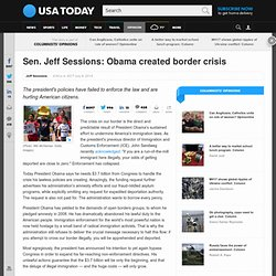 Sen. Jeff Sessions: Obama created border crisis