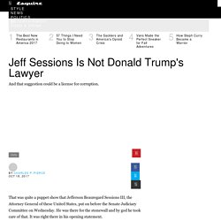 Jeff Sessions Is Not Donald Trump's Lawyer