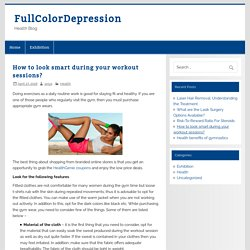 How to look smart during your workout sessions? – FullColorDepression