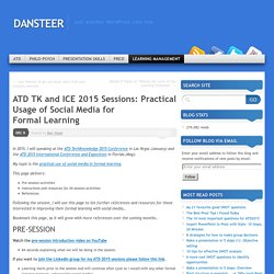 ATD TK and ICE 2015 Sessions: Practical Usage of Social Media for Formal Learning