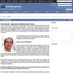 Denis Sestier : Apprendre à débattre avec Twitter